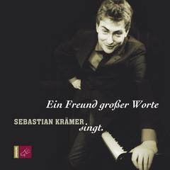 Sebastian Krämer singt: Ein Freund großer Worte