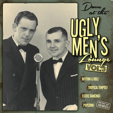 Down At The Ugly Men's Lounge Vol. 3