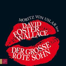 Moritz von Uslar liest »Der große rote Sohn«