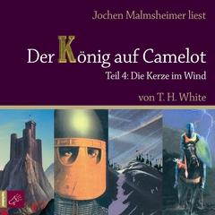 Der König auf Camelot - Teil 4: Die Kerze im Wind
