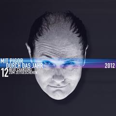 Mit Pigor durch das Jahr - 2012