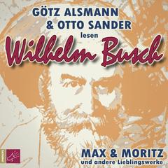 Max und Moritz und andere Lieblingswerke von Wilhelm Busch NEUAUSGABE
