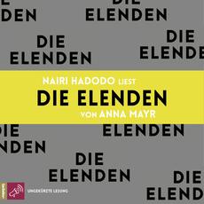 Nairi Hadodo liest »Die Elenden« von Anna Mayr.