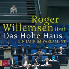Das Hohe Haus. Ein Jahr im Parlament