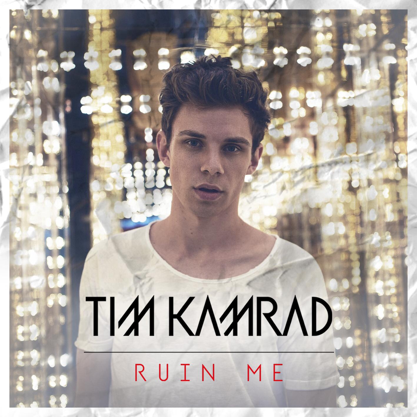 Tim Kamrad - Ruin Me